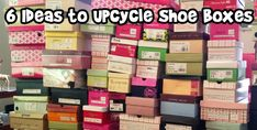 6 Ideas to Upcycle Shoe Boxes