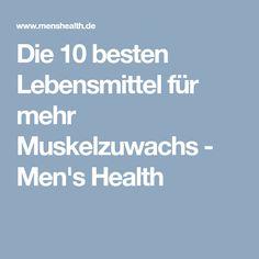 Die 10 besten Lebensmittel für mehr Muskelzuwachs - Men's Health