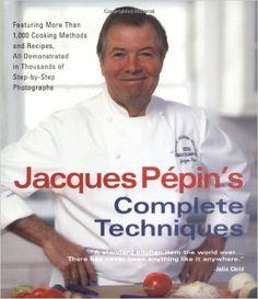 Jacques Pépin's Complete Techniques: Jacques Pépin, Léon Perer: 9781579121655: Amazon.com: Books