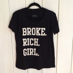 Broke. Rich. Girl. T-shirt