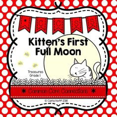 Kitten's First Full Moon - First Grade Treasures - Common Core Connections for comprehension, phonics, high frequency words, grammar, and fluency. Games, centers, printables! Easy prep!