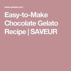 Easy-to-Make Chocolate Gelato Recipe | SAVEUR