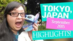 Tokyo, Japan Trip September 2015 Highlights!