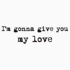Im Gonna Give You My Love Whole Lotta Love Lyric Text T-shirts, Clothing,Tablet Cases & Skins, Phone Cases & Skins Notebooks, Drawstring Bags,Mugs, Totes,Duvet Covers, Art Prints, and Stickers Design by Sago