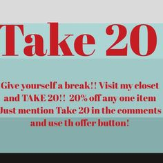 "Take a BREAK. TAKE 20! I will accept any offer of 20% off as long as you mention ""Take 20"" in the items comment and use the offer button!! Other"