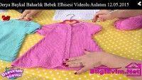 Derya Baykal Baharlık Bebek Elbisesi Videolu Anlatım 12.05.2015