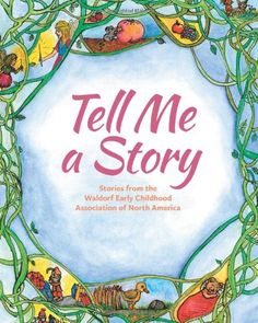 This new collection of over 80 stories from the members and friends of the Waldorf Early Childhood Association of North America is full of treasures for all ages and all occasions. Whether you are a teacher, parent, grandparent, caregiver, or just a lover of good stories, you will find inspiration and nourishment in these pages. (Ages 4+)