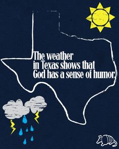 Weather in Texas! Texas Quotes, Eyes Of Texas, Texas Crafts, Miss Texas, Texas Weather, Only In Texas, Loving Texas, Texas Pride, Paris Texas