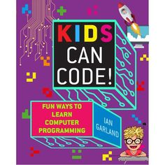 """Read """"Kids Can Code! Fun Ways to Learn Computer Programming"""" by Ian Garland available from Rakuten Kobo. Coding Activities and Adventures for Kids! Unleash the master coder in your child with this activity-filled guide! Fun c. Activity Based Learning, Learning To Write, Learning Games, Book Activities, Game Programming, Computer Programming, Computer Games For Kids, Computational Thinking, Coding Languages"""