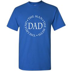 Christmas Gift - Dad The Man The Myth The Legend - Shirt - Funny Tee, T-Shirt - Gift From Daughter - Gift From Son - Clothing Christmas