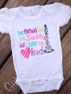 The Oilfield has my daddy, but I have his hear, Girl's onesie on Etsy, $20.00