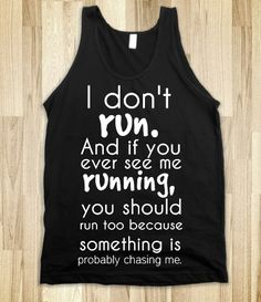 I Don't Run! This is sooo me...