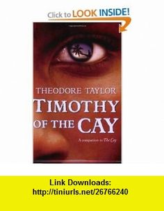 Timothy of the Cay (9780152063207) Theodore Taylor , ISBN-10: 015206320X  , ISBN-13: 978-0152063207 ,  , tutorials , pdf , ebook , torrent , downloads , rapidshare , filesonic , hotfile , megaupload , fileserve