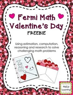 Fermi math problems have students working with large numbers, estimating, calculating, researching, communicating and justifying their answers through a written response. Seemingly impossible Fermi problems bring large numbers and the fun of mathematical problem solving to life for students! This Fermi problem has three parts centered on buying and sending Valentine's Day cards to everyone in the world.