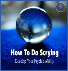 Scrying Psychic Ability How To from psychic medium Ian Scott