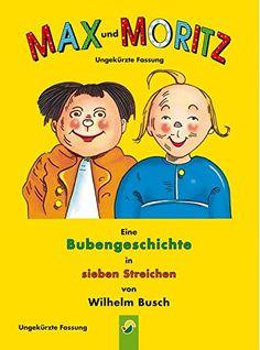 Max und Moritz: Eine Bubengeschichte in sieben Streichen ... http://www.amazon.de/dp/3849901394/ref=cm_sw_r_pi_dp_VpIkxb1MF4JZQ