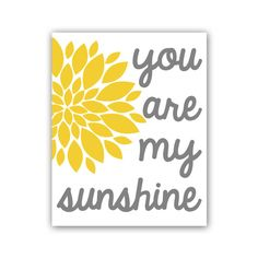 You Are My Sunshine Nursery Print Mustard and Gray Art Print 8x10 Inches Choose Your Colors