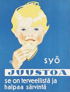 """advertisement poster for the Finnish dairy product manufacturer Valio. It is healthy and cheap."""" (Not a direct translation, as there appears to be no passable way to translate the Finnish word """"särvin"""" into"""