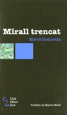 ✔ Mirall trencat (Club Editor jove) de Mercè Rodoreda http://www.amazon.es/dp/847329114X/ref=cm_sw_r_pi_dp_HZR0ub1S88GB8