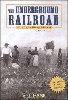 The Underground Railroad: An Interactive History Adventure (You Choose Books). There are many different historical events to read about an your child choose the path. There are many possible endings. Civil War Books, Underground Railroad, Story Of The World, Aleta, Reading Levels, History Books, History Class, African American History, Book Lists