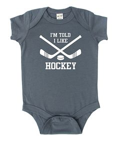 Look at this Rocket Bug Charcoal 'I'm Told I Like Hockey' Bodysuit on #zulily today!