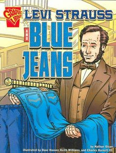 Levi Strauss and Blue Jeans (Inventions and Discovery): Tells the story Levi Strauss and the evolution of blue jeans. Written in graphic-novel format. Vintage Levis, Vintage Ads, Vintage Posters, Levis Jeans, Cargo Jeans, Levis 501, Levi Strauss Jeans, Pony Express, Plakat Design