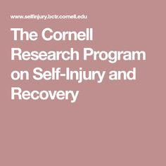 The Cornell Research Program on Self-Injury and Recovery