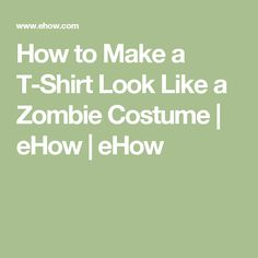 How to Make a T-Shirt Look Like a Zombie Costume | eHow | eHow