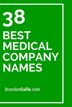 38 Best Medical Company Names