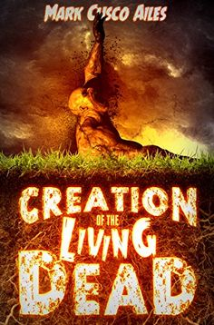 Creation of the Living Dead (The Z-Day Trilogy Book - http://freebiefresh.com/creation-of-the-living-dead-the-free-kindle-review/