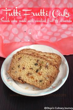 Tutti Frutti Cake - Snack cake made with candied fruits and almonds   Fruits and Nuts Cake   Bakery style tea cake