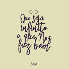 Boa semana para todos! 😘  https://www.facebook.com/projetosejavoce/ https://www.instagram.com/projetoseja #sejainfinito #projetoseja #frases #frasesdeautoajuda #positividade #infinito #infinity #happylife #vidafeliz #felicidade #goodvibes