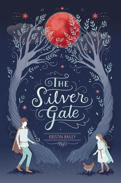 The Silver Gate – Kristin Bailey https://www.goodreads.com/book/show/29938358-the-silver-gate