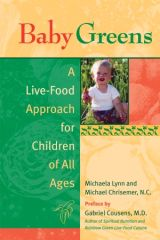 A lively mix of education, philosophy, recipes, and activities, Baby Greens adapts the living foods approach for all ages and lifestyles