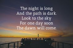 The night is long, and the path is dark