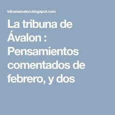 La tribuna de Ávalon : Pensamientos comentados de febrero,  y dos February, Thoughts