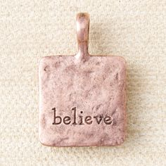 Square Word Charm Believe Anitque Copper