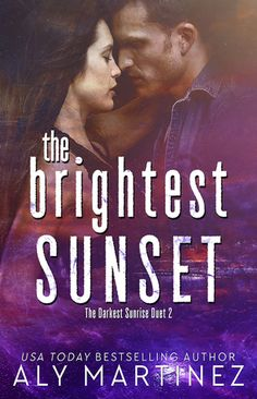 ARC Review – The Brightest Sunset (The Darkest Sunrise #2) by Aly Martinez