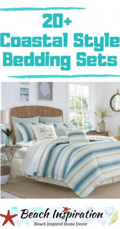 20 Coastal Bedding Sets For Beach Themed Bedroom. Coastal Bedding Sets that would look perfect for your Beach Themed Bedroom. Hope you love them these beautiful beachy comforter sets as much as I do. Beach Bedding Sets, Coastal Bedding, Coastal Bedrooms, Comforter Sets, Luxury Bedding, Beach Theme Bedding, Neutral Bedding, Boho Bedding, Beach House Bedroom