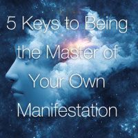 5 Keys to Being the Master of Your Own Manifestation - Ashtar Command - Spiritual Community Network