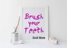 Bathroom print Brush your Teeth, Printable art brush your teeth, prints and quotes, bathroom art, typography prints, digital prints von sweetandhoneyprints auf Etsy