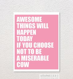 Awesome Things Will Happen Today Digital Print by ClicheZero, $15.00