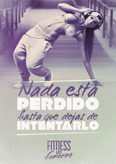 Nada está perdido hasta que dejas de intentarlo - Fitness en Femenino - Motivación