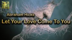Abraham Hicks ~ Let your fabulous lover come to you ~ No Ads During Video☑