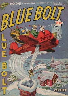 blueboltv3n07_01 | Jon Knutson | Flickr Christmas Cover, Retro Christmas, Christmas Holidays, Christmas Comics, Comic Covers, Merry Xmas, Comic Book, Blue, Christmas Vacation