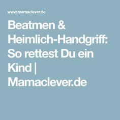 Beatmen & Heimlich-Handgriff: So rettest Du ein Kind | Mamaclever.de