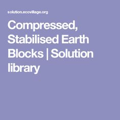 Compressed, Stabilised Earth Blocks | Solution library