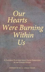 OUR HEARTS WERE BURNING WITHIN US A Pastoral Plan for Adult Faith Formation in the United States STATEMENT OF THE U.S. CATHOLIC BISHOPS $7.95