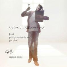 make a smile for me[st.v gift] *pose *props(wear me) *pose ball