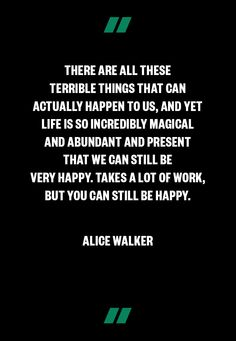 Wisdom from Alice Walker, very meaningful in this time of tragedy   www.makers.com